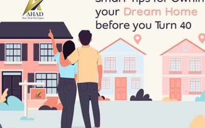 Smart Tips for Owning your Dream Home Before you turn 40...
